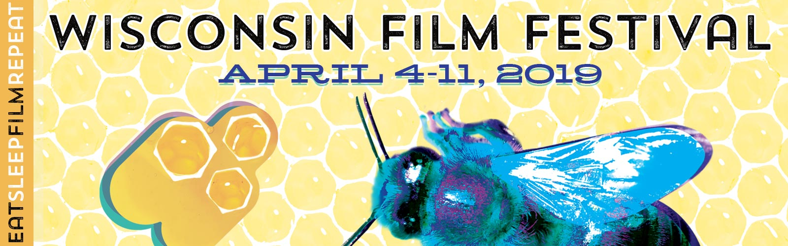 Wisconsin Film Festival April 4-11, 2019. Eat Sleep Film Repeat