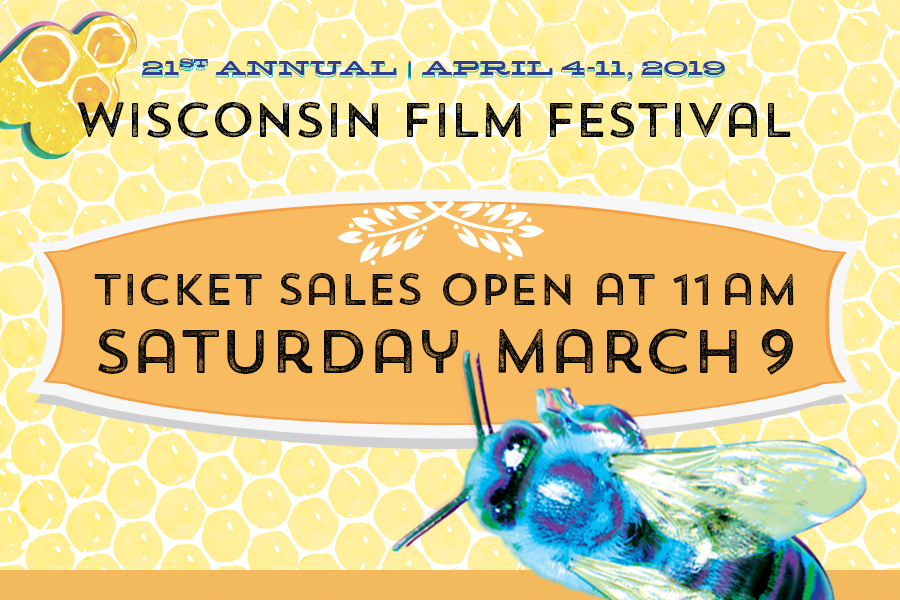 21st annual Wisconsin Film Festival April 4-11, 2019. Ticket sales open at 11am Saturday, March 9